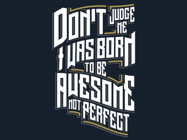 Awesome Not Perfect buy t shirt design for commercial use