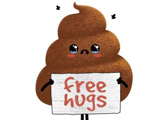 Free Hugs (Poop) t shirt graphic design