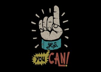 Yes, You Can! t-shirt design for commercial use