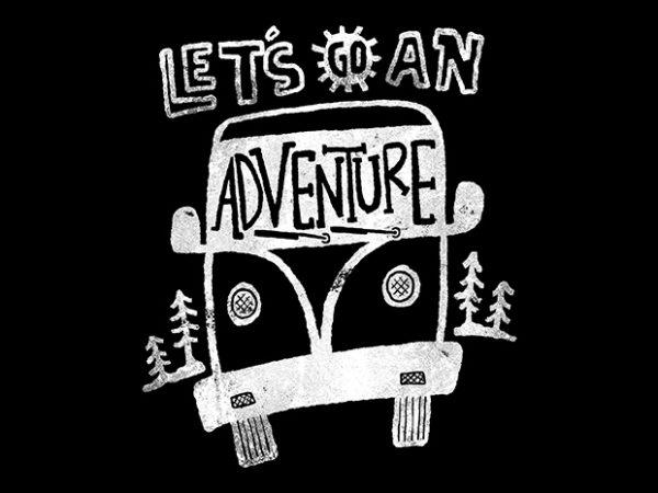 Let's go an Adventure t shirt design for sale