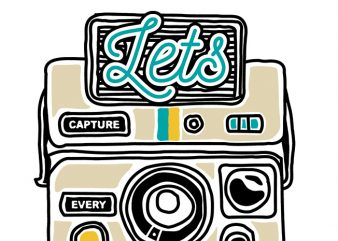 Let's Capture Every Moment tshirt design vector