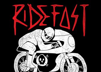 Ride Fast or Die t shirt design template