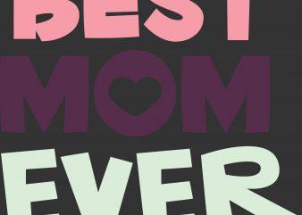 Best Mom Ever Mom T-shirt Design
