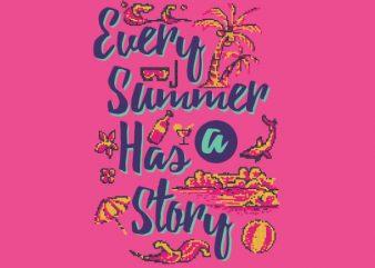 Every Summer Has A Story shirt design