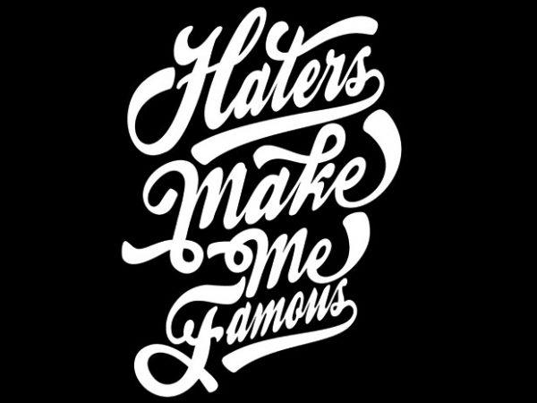 Haters Make Me Famous vector shirt design