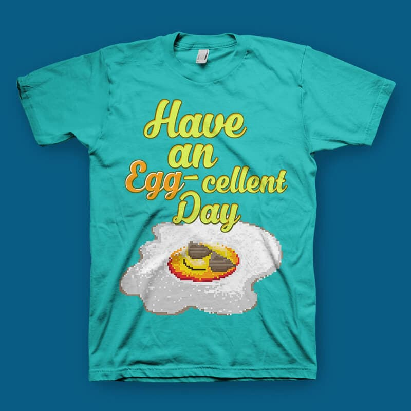 Have an Eggcellent Day tshirt design vector shirt designs