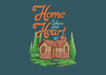 House Is Where Your Heart At tshirt design