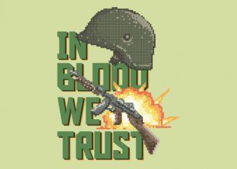 In Blood We Trust shirt design