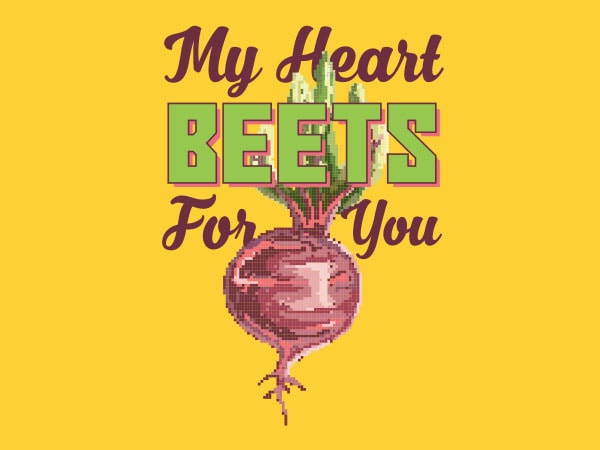 My Heart Beets For You tshirt design