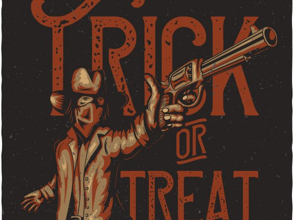 Trick or treat. Vector T-Shirt Design