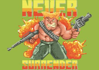 Never Surrender Vector t-shirt design