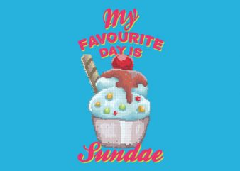 My Favourite Day Is Sundae tshirt design