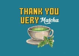 Thank You Very Matcha tshirt design