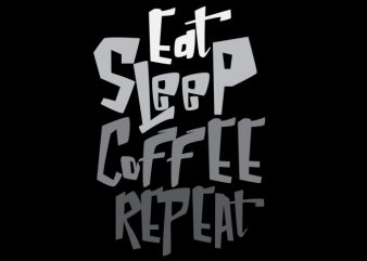 eat sleep coffee repeat vector clipart