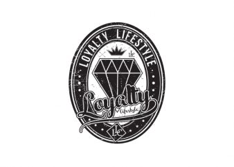 loyalty lifestyle vector t-shirt design for commercial use