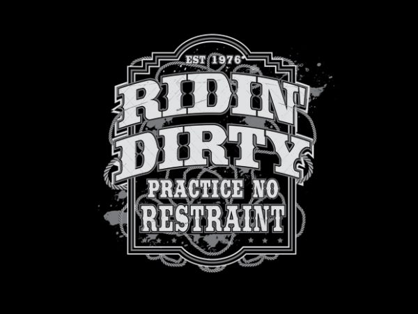 Ridin' Dirty vector t shirt design artwork
