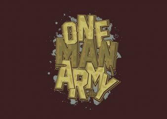 ONE MAN ARMY t shirt design for purchase