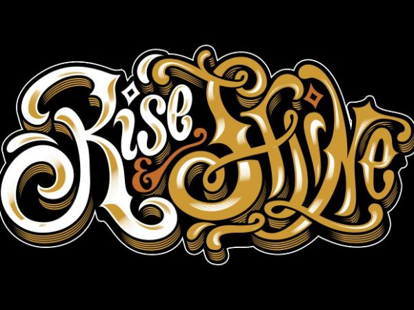 Rise and shine buy t shirt design artwork