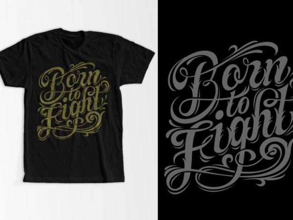 Born to fight t shirt template