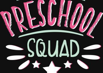 Preeschool Squad T-Shirt Design