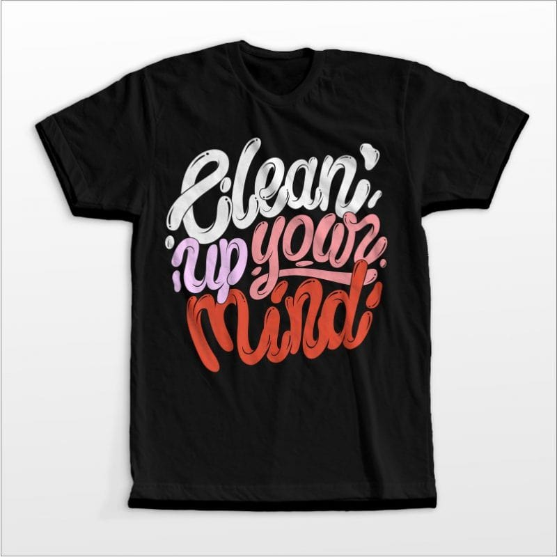 Clean up your mind tshirt design for merch by amazon