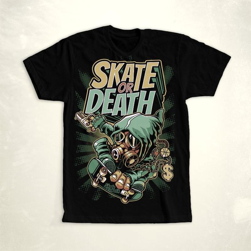 Skate Or Death tshirt design for sale