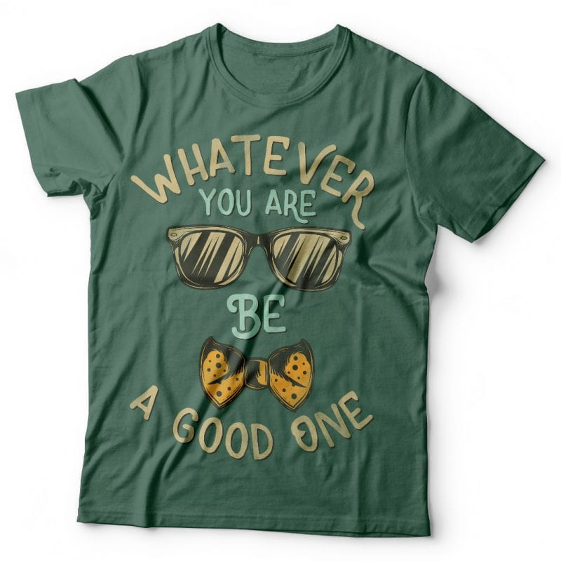 Whatever you are. Vector T-Shirt Design buy t shirt designs artwork