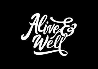 Alive Well Vector t-shirt design