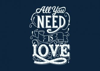 All You Need Is Love tshirt design