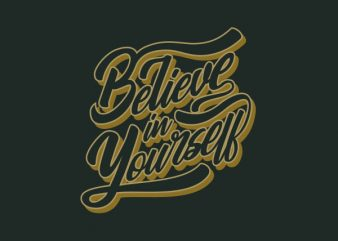 Believe In Yourself Vector t-shirt design