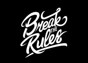 Break The Rules tshirt design