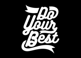 Do Your Best tshirt design