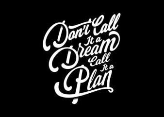 Don_t Call it A Dream Vector t-shirt design
