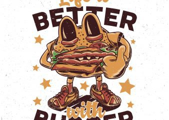 Life is better with burger. Vector T-Shirt Design