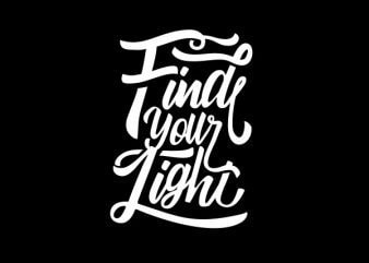 Find Your Light Vector t-shirt design