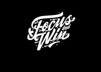Focus And Win Vector t-shirt design
