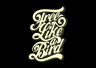 Free Like a Bird Vector t-shirt design