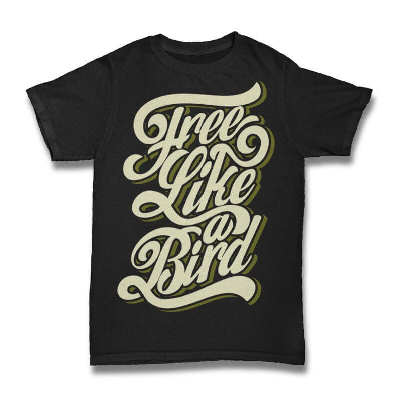 Free Like a Bird Vector t-shirt design t shirt designs for merch teespring and printful