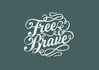 Free _ Brave Vector t-shirt design