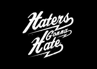 Haters Gonna Hate tshirt design