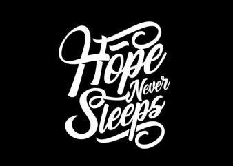 Hope Never Sleeps Vector t-shirt design