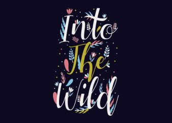 Into The Wild Vector t-shirt design