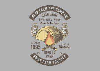 Keep Calm And Camp Graphic t-shirt design