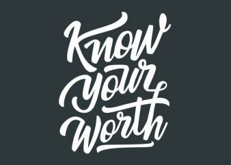 Know Your Worth tshirt design