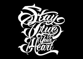 Stay True tshirt design