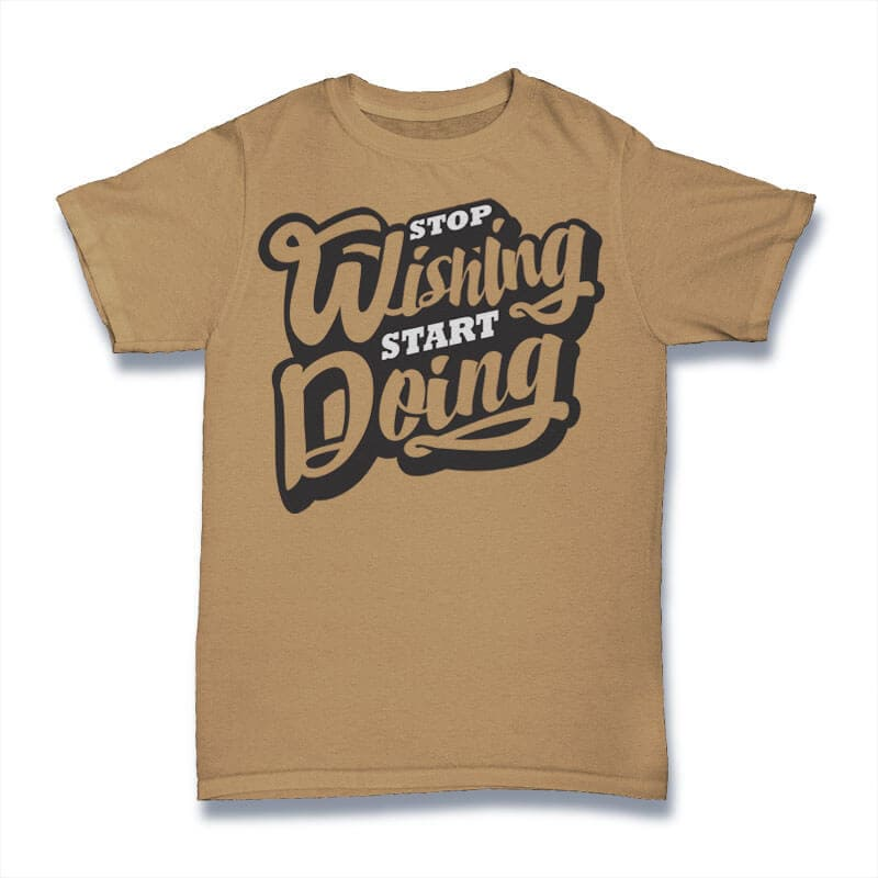 Stop Wishing Start Doing 2 tshirt design tshirt design for sale