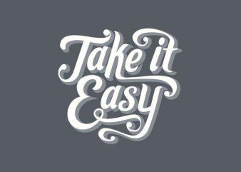 Take It Easy tshirt design