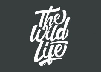 The Wild Life tshirt design