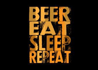 beer eat sleep repeat Vector t-shirt design