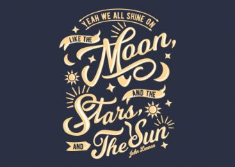 We All Shine On tshirt design